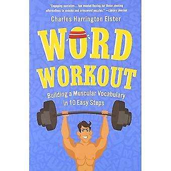 Wort Workout: Aufbau eines muskulösen Wortschatzes in 10 einfachen Schritten