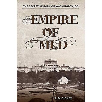Empire of Mud: The Secret History of Washington, D.C.