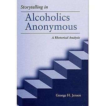 Storytelling in Alcoholics Anonymous: A Rhetorical Analysis