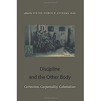 Discipline and the Other Body: Correction, Corporeality, Colonialism