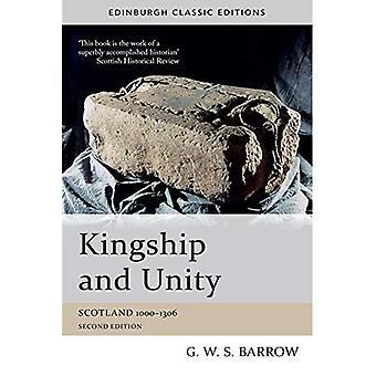 Konge og enhet: Skottland 1000-1306 (Edinburgh klassiske utgaver)