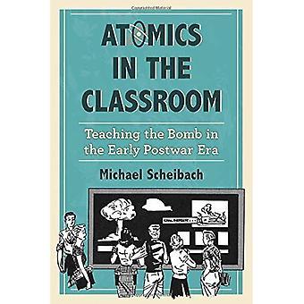 Atomics i klassrummet: undervisning bomben i den tidiga efterkrigstiden