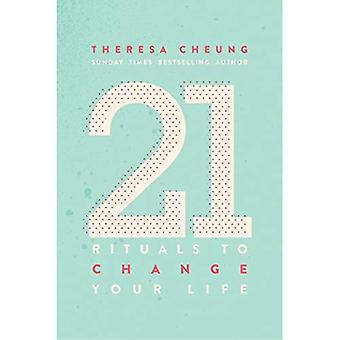 21 Rituals to Change Your Life: Daily Practices to Bring Greater Inner Peace and Happiness