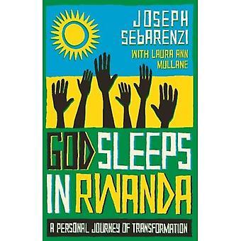 Dieu dort au Rwanda: un voyage personnel de Transformation