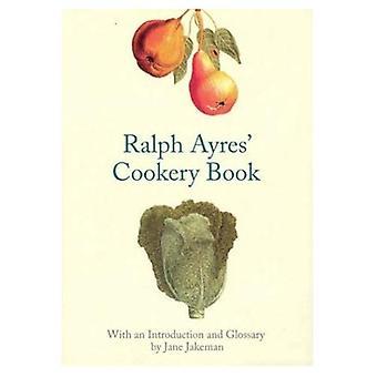 Ralph Ayres' Cookery Book