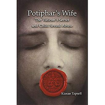Potiphar's Wife: The Vatican's Secret and Child Sexual Abuse