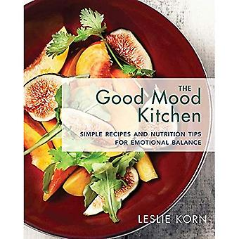 De keuken goed humeur: Eenvoudige recepten en voeding Tips voor emotioneel evenwicht