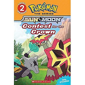 Contest for the Crown (Pok� mon: Scholastic Reader, Level 2) (Scholastic Reader, Level 2)