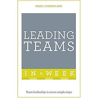 Leading Teams In A Week: Team Leadership In Seven Simple Steps (Tys in a Week)