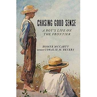 Chasing Good Sense: A Boy's Life on the Last Frontier