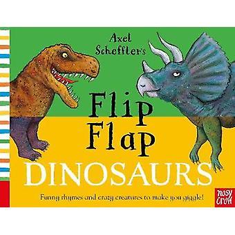 Axel Scheffler's Flip Flap Dinosaurs by Axel Scheffler's Flip Flap Di