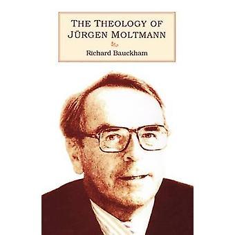 Theology of Jurgen Moltmann by Bauckham & Richard