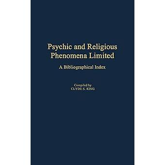 Psychische und religiöse Phänomene beschränkt einen bibliographischen Index von König & Clyde S.