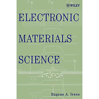 Electronic Materials Science by Irene & Eugene A.