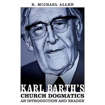 Karl Barths Church Dogmatics An Introduction and Reader by Allen & Michael