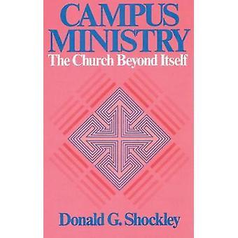Ministerio la iglesia más allá de sí mismo por Shockley y Donald G.