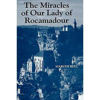 The Miracles of Our Lady of Rocamadour Analysis and Translation by Bull & Marcus Graham