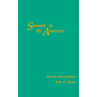 Spanish in the Americas by Cotton & Eleanor Greet