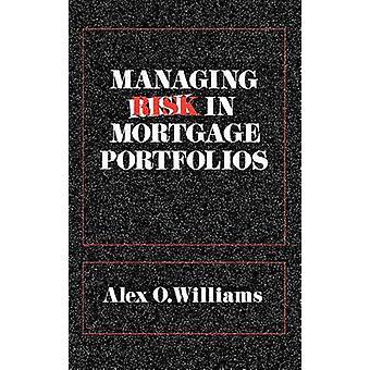 Gestion des risques dans les portefeuilles de prêts hypothécaires par Williams & O. Alex