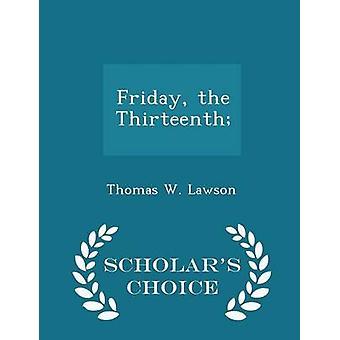 Friday the Thirteenth  Scholars Choice Edition by Lawson & Thomas W.