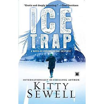 Ice Trap Novel of Suspense by Sewell & Kitty