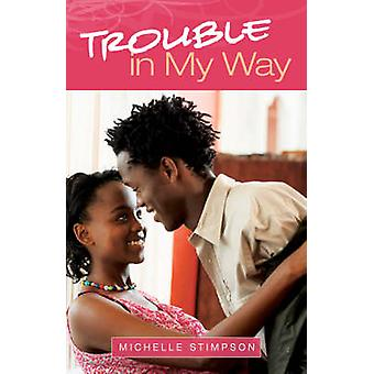Trouble in My Way by Stimpson & Michelle