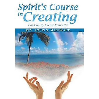 Andar kurs i att skapa medvetet skapa ditt liv av Mandrack & Rev Louis S.