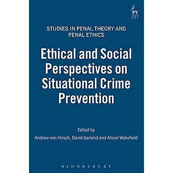 Etiska och sociala perspektiv på situationella brottsförebyggande av Von Hirsch & Andrew