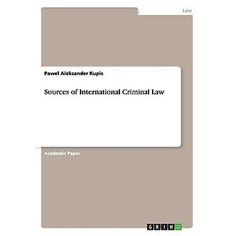 Fonti del diritto penale internazionale di Kupis & Pawel Aleksander