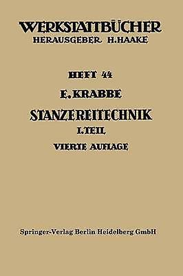 Stanzereitechnik Erster Teil. Begriffe Technologie Des Schneidens. Die Stanzerei by Krabbe & Erich