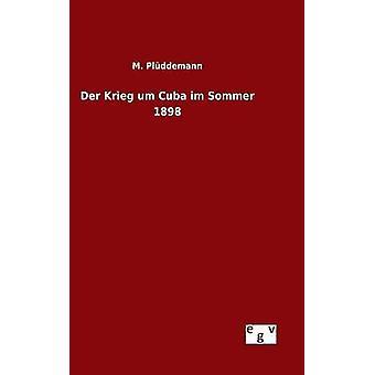 Krieg der hum Cuba im Sommer 1898 por Plddemann & M.