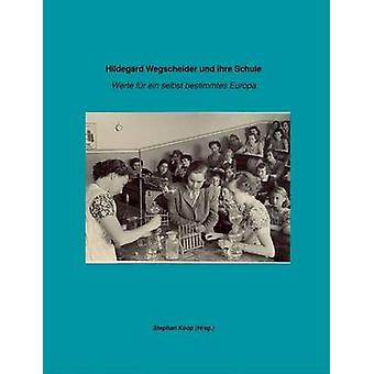 Hildegard Wegscheider und ihre Schule de Koop et Stephan