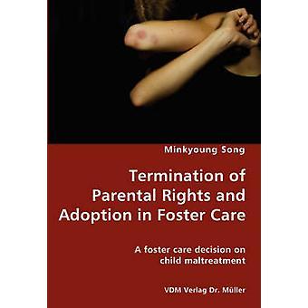 Beëindiging van de ouderlijke rechten en goedkeuring in Foster Care een pleegzorg besluit op kind mishandeling door lied & Minkyoung
