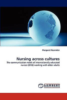 Nursing Across Cultures by Hearnden & Margaret
