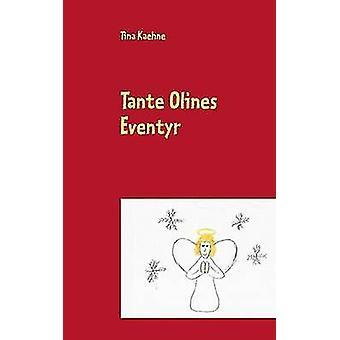 Tante Olines Eventyr af Kaehne & Tina