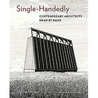 Single-handedly: samtida arkitekter Draw för hand