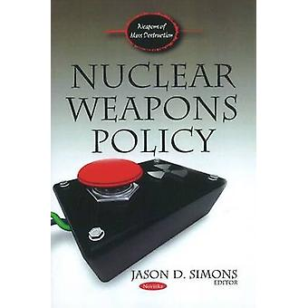 Nuclear Weapons Policy by Jason D. Simons - 9781611220070 Book