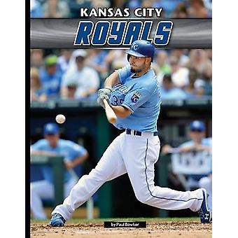 Kansas City Royals by Paul Bowker - 9781624034725 Book
