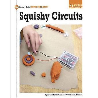 Squishy Circuits by Kristin Fontichiaro - Annmarie P Thomas - 9781631