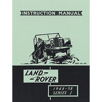 Land Rover Series 1 Instruction Manual 1948-58 (4277) - Official Owner