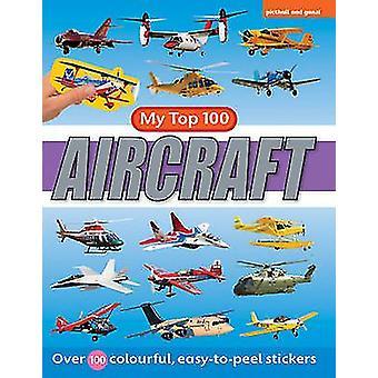 My Top 100 Aircraft by Paul Calver - 9781906572099 Book