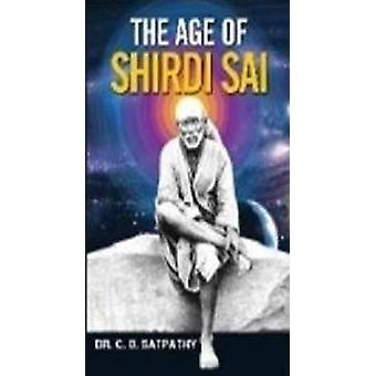 Age of Shirdi Sai by C. B. Satpathy - 9788120787001 Book