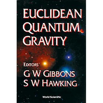 Euclidean Quantum Gravity by Gary W. Gibbons - 9789810205164 Book