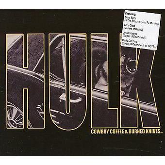 Hulk - Cowboy kaffe & Burned knive [CD] USA importerer