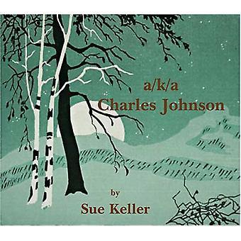 Sue Keller - importation USA du Aka Charles Johnson [CD]