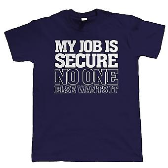 Mein Job ist zu sichern, Mens lustige T Shirt