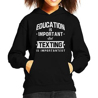 Education Is Important But Texting Is Importantest Kid's Hooded Sweatshirt