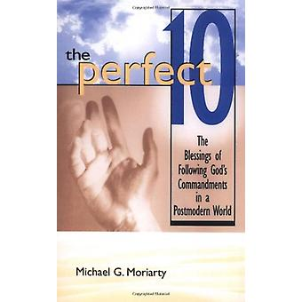 The Perfect 10 - The Blessings of Following God's Commandments in a Po
