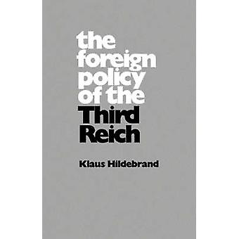 The Foreign Policy of the Third Reich by Klaus Hildebrand - 978052002