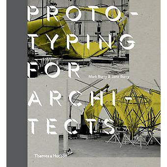 Prototyping for Architects - Real Buildings for the Next Generation of